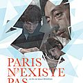 Un trésor réapparait en dvd : Paris N'existe pas, ovni du cinéma