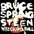 Wrecking Ball - <b>Bruce</b> <b>Springsteen</b>