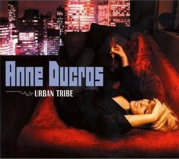 Anne Ducros - 2007 - Urban Tribe (Dreyfus)