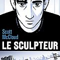 Le sculpteur ---- scott mccloud