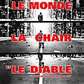 Le <b>Monde</b>, la Chair et le Diable (Et si la vie cessait brusquement sur terre...)