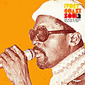 Ivory Coast Soul 2 : <b>Afro</b> Soul In Abidjan From 1976 To 1981 (Hot Casa Records, 2012)