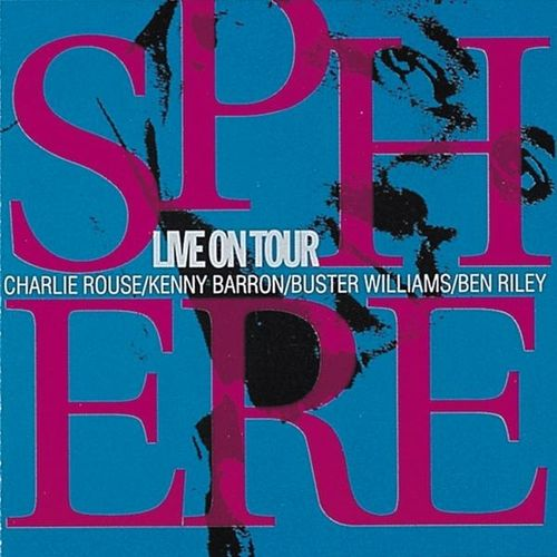 Charlie Rouse Kenny Barron Buster Williams Ben Riley (Sphere) - 1986 - Live On Tour (Red)