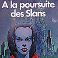 À la poursuite des Slans (Slan) - A. E. <b>van</b> Vogt