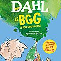 Roald dahl, le bon gros géant, folio junior, ullustration de quentin blake, 256 pages.