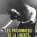 Les prisonniers de la liberté, Luca Di Fulvio, Éditions Slatkine & Cie
