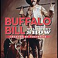 <b>Buffalo</b> <b>Bill</b> et le Wild West Show - Jacques Portes - Editions du Chêne