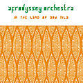Afrodyssey Orchestra - In The Land Of Aou Tila & Under the Sun (2016-2019, Altercat Records)
