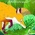 On aime : Jules et le renard - C'est mon arbre! - Les Toutous à Paris - On s'ennuie ! - Le doudou de Lolotte - Maman c'est toi ?