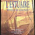 L'<b>Estuaire</b> : Rivière de <b>Gironde</b> - Anne-Marie Cocula et Eric Audinet