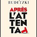 Après l'<b>attentat</b> - Françoise Rudetzki - Editions Calmann Lévy