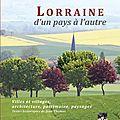 livre : LORRAINE, d'un pays à l'autre, photos de Patrice Greff