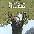 Annie sullivan & helen keller, joseph lambert ~ la bd du mercredi