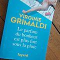 Livre : Le parfum du bonheur est plus fort sous la pluie de <b>Virginie</b> Grimaldi