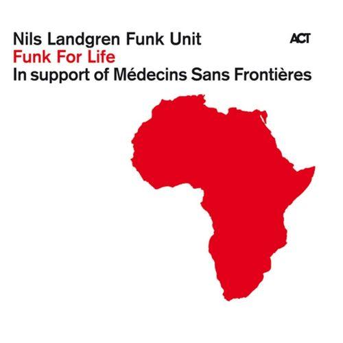 Nils Landgren Funk Unit - 2010 - Funk For Life (Act)