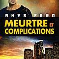 Meurtre et complications - Rhys <b>Ford</b>