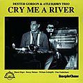 Dexter Gordon & Alti Bjorn Trio - 1978 - Cry Me A River (SteepleChase)