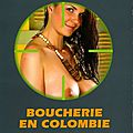 Boucherie en colombie