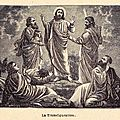 Troublante, la Transfiguration ?