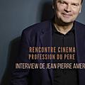 Rencontre avec le réalisateur Jean Pierre Ameris pour Profession du père
