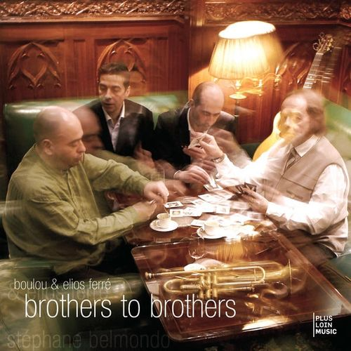 Boulou & Elios Ferré - 2008 - Brothers to brothers (Plus Loin)