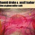 <b>Hamid</b> <b>Drake</b>, Assif Tsahar: Live at Glenn Miller Café (Ayler - 2006)