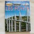 Les ponts, Cathy Franco, collection la grande imagerie, Les ponts, <b>éditions</b> <b>Fleurus</b> <b>2009</b>