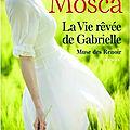 LA VIE REVEE DE GABRIELLE Muse des Renoir - LYLIANE MOSCA