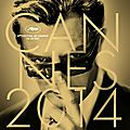 <b>Sélection</b> <b>officielle</b> Festival de Cannes 2014 (du 14 au 25 mai 2014)