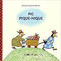 Pic pique-nique / rotraut susanne berner . - la joie de lire, 2017