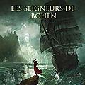 [CHRONIQUE] Les seigneurs de Bohen de <b>Estelle</b> <b>Faye</b>