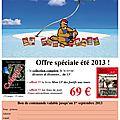 Prolongation de la promotion spéciale été 2013