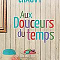 AUX <b>DOUCEURS</b> DU TEMPS - VERONIQUE CHAUVY
