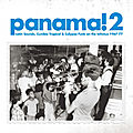 Panama! 2: <b>Latin</b> Sounds, Cumbia Tropical & Calypso Funk On The Isthmus 1967-77 (Soundway, 2009)