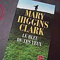 Le bleu de tes yeux - mary higgins clark