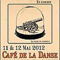 11 & 12 mai 2012 au café de la danse