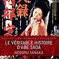 La Véritable histoire d'<b>Abe</b> Sada (A la vie mais surtout à la mort)