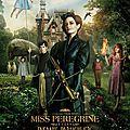 [chronique film] miss peregrine et les enfants particuliers de tim burton (2016)