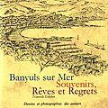 Banyuls-sur-mer : souvenirs, rêves et regrets