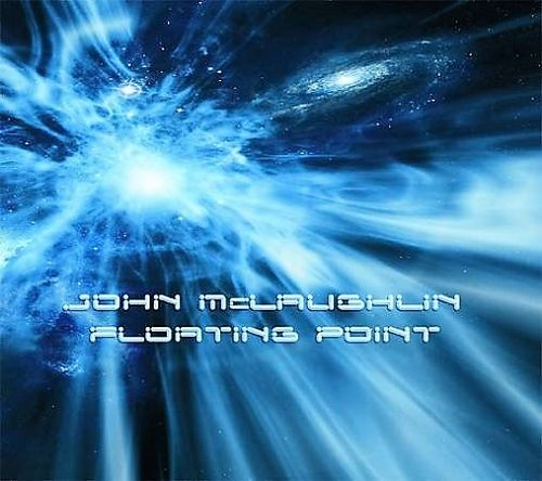 John McLaughlin - 2008 - Floating Point (Abstract Logix)