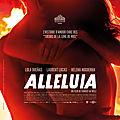 Alléluia de fabrice du welz (2014) - séance unique jeudi 15 mars 2018