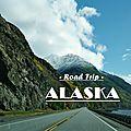 Road Trip Alaska