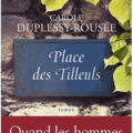 PLACE DES TILLEULS - <b>CAROLE</b> DUPLESSY-ROUSEE.