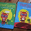 Les Trop Super : La Trouilleuse Fantôme & Jurassic Poule, de Henri Meunier & <b>Nathalie</b> <b>Choux</b>