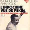L'indochine vue de pékin : entretiens avec jean lacouture - norodom sihanouk