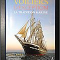 <b>Voiliers</b> d'exception : La tradition marine