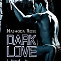 <b>Dark</b> Love : Hard - Nashoda Rose