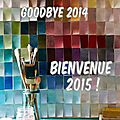 Goodbye 2014 bienvenue 2015 !