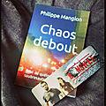 Chaos debout, de philippe mangion