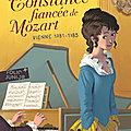 Constance, fiancée de <b>Mozart</b> - Vienne 1781-1783